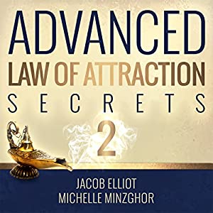 Advanced Law of Attraction Secrets II Audiobook