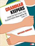 img - for Grammar Keepers: Lessons That Tackle Students' Most Persistent Problems Once and for All, Grades 4-12 (Corwin Literacy) book / textbook / text book