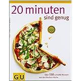 """20 Minuten sind genug!: �ber 150 Rezepte aus der frischen K�che (GU Themenkochbuch)von """"Cornelia Trischberger"""""""