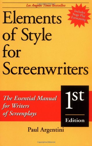 Elements of Style for Screenwriters: The Essential Manual...