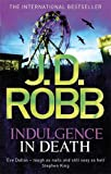 Indulgence In Death: 31 J. D. Robb