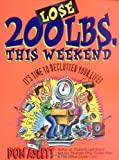 img - for Lose 200 Lbs This Weekend: It's Time to Declutter Your Life book / textbook / text book