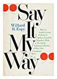 Say it my way: How to avoid certain pitfalls of spoken English together with a decidedly informal history of how our language rose (or fell) (0385131011) by Espy, Willard R