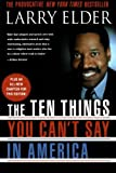 The Ten Things You Can't Say In America, Revised Edition (0312284659) by Elder, Larry