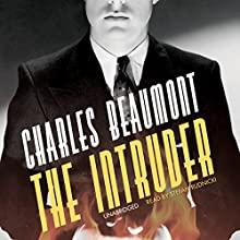 The Intruder (       UNABRIDGED) by Charles Beaumont Narrated by Stefan Rudnicki
