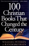 100 Christian Books That Changed the Century (0800757351) by Petersen, Randy