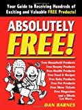 Absolutely Free!: Your Guide to Receiving Hundreds of Exciting and Valuable Free Products