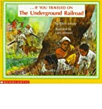 If You Travelled on the Underground Railroad (059040556X) by Levine, Ellen