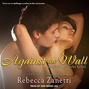 Against the Wall: Maverick Montana, Book 1 | [Rebecca Zanetti]