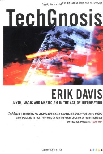 TechGnosis: Myth, Magic & Mysticism in the Age of Information: Myth, Magic and Mysticism in the Age of Information (Five Star Paperback)