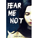 Fear Me Not (The EVE Chronicles Book 1) ~ Sara Wolf