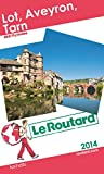 Guide du Routard Lot, Aveyron, Tarn 2014