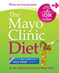 The Mayo Clinic Diet: Eat well. Enjoy...