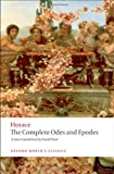 The Complete Odes and Epodes (Oxford Worlds Classics)