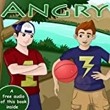 Anger - Emotional Intelligence for children (Self-esteem boost Book 1)