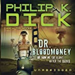 Dr. Bloodmoney: Or How We Got Along after the Bomb   Philip K. Dick
