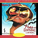 Fear and Loathing in Las Vegas (       UNABRIDGED) by Hunter S. Thompson Narrated by Ron McLarty