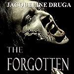 The Forgotten   Jacqueline Druga
