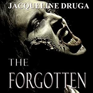 The Forgotten | [Jacqueline Druga]