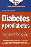 Diabetes y prediabetes lo que debe saber (Spanish Edition)