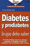 Diabetes y prediabetes lo que debe saber (Spanish Edition)