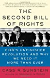 The Second Bill of Rights: FDR's Unfinished Revolution--And Why We Need It More Than Ever (0465083331) by Sunstein, Cass