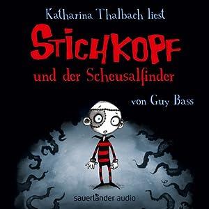 Stichkopf und der Scheusalfinder (Stichkopf 1) Hörbuch