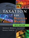 img - for Taxation for Decision Makers by Shirley Dennis-Escoffier (2012-05-03) book / textbook / text book