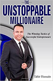 The Unstoppable Millionaire: The Winning Tactics Of Successful Entrepreneurs