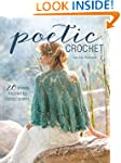 Poetic Crochet: 20 Shawls Inspired by...