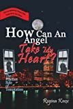 img - for How Can An Angel Take My Heart?: The Positive Side of Temptation book / textbook / text book