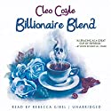 Billionaire Blend: A Coffeehouse Mystery, Book 13 Audiobook by Cleo Coyle Narrated by Rebecca Gibel