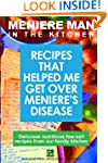 Meniere Man In The Kitchen: Recipes T...