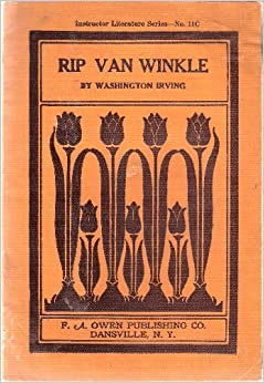 literary elements used washington irving rip van winkle Rip van winkle, washington irving, 9 the great stone face, nathaniel hawthorne, 33 the courtship of miles standish, henry w longfellow, 59 the friendship of nantaquas, mary johnston, 79 home scenes harry esmond's boyhood, wm makepeace thackeray, 112 the family holds its head up, oliver goldsmith.