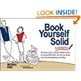 Book Yourself Solid Illustrated: The Fastest, Easiest, and Most Reliable System for Getting More Clients Than...