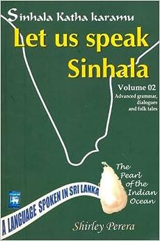 Sinhala Katha Karamu: Advanced Grammar, Dialogues and Folk Tales v