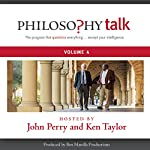 Philosophy Talk, Vol. 4 | John Perry,Ken Taylor