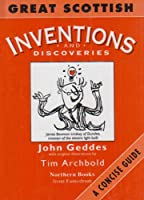 Great Scottish Inventions and Discoveries: A Concise Guide