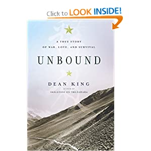 Unbound: A True Story of War, Love, and Survival Dean King