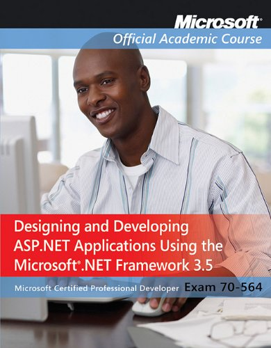 Exam 70-564: Designing and Developing ASP.NET Applications Using the Microsoft .NET Framework 3.5