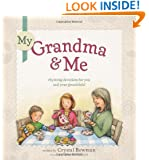 My Grandma and Me: Rhyming Devotions for You and Your Grandchild