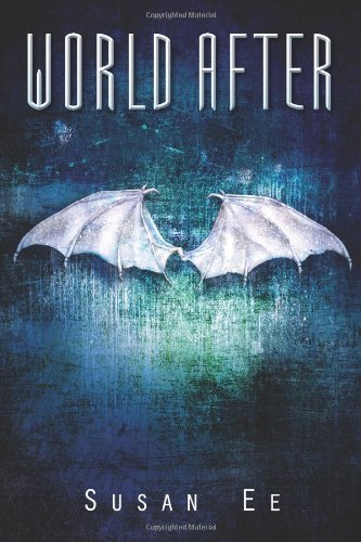 Susan Ee - World After (Penryn & the End of Days, Book 2)