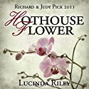 Hothouse Flower (       UNABRIDGED) by Lucinda Riley Narrated by Beth Chalmers