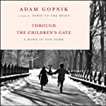 Through the Children's Gate: A Home in New York | Adam Gopnik