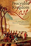 "Kevin Kenny, ""Peaceable Kingdom Lost: The Paxton Boys and the Destruction of William Penn's Holy Experiment"" (Oxford UP, 2009)"