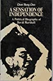 img - for A Sensation of Independence: A Political Biography of David Marshall book / textbook / text book