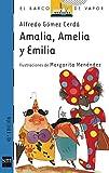Amalia, Amelia y Emilia/ Amalia, Amelia, and Emilia (El Barco De Vapor: Serie Azul/ the Steamboat: Blue Series) (Spanish Edition)