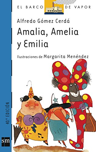 Amalia, Amelia y Emilia/ Amalia, Amelia, and Emilia (El Barco De Vapor: Serie Azul/ the Steamboat: Blue Series) (Spanish Edition) (Barco De Vapor Serie Azul compare prices)