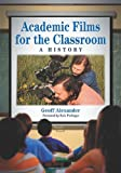 Academic Films for the Classroom: A History