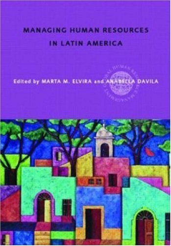Managing Human Resources in Latin America: An